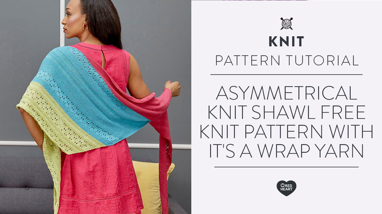 Asymmetrical Knit Shawl Free Knit Pattern with It's a Wrap Yarn