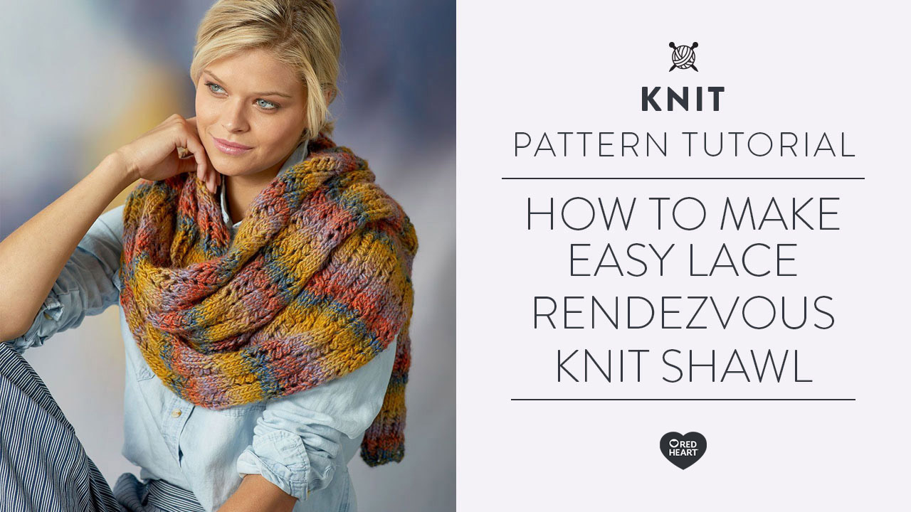 How to Make Easy Lace Rendezvous Knit Shawl