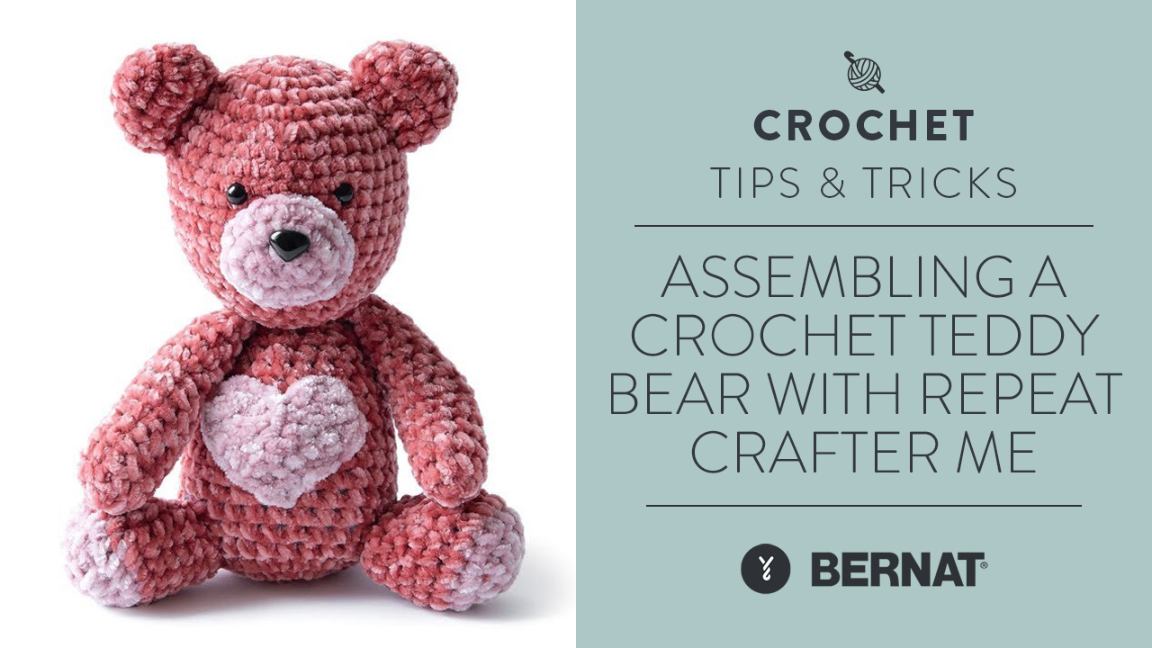 Assembling A Crochet Teddy Bear Made Easy | With Repeat Crafter Me