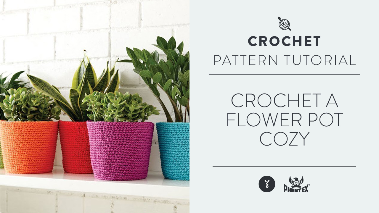 Crochet A Flower Pot Cozy