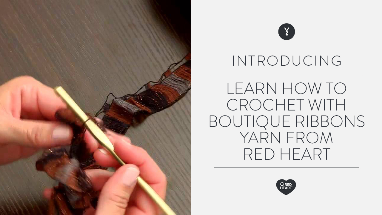 Learn to Crochet with Boutique Ribbons