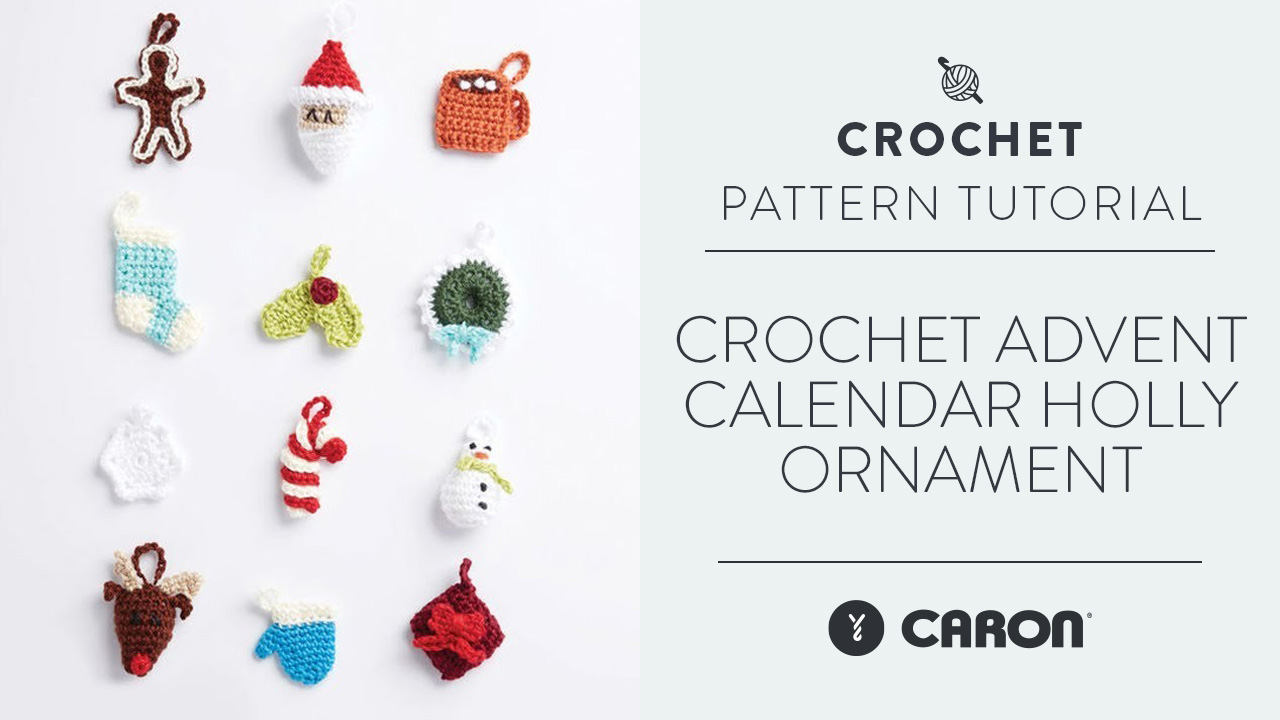 Crochet: Advent Calendar Holly Ornament