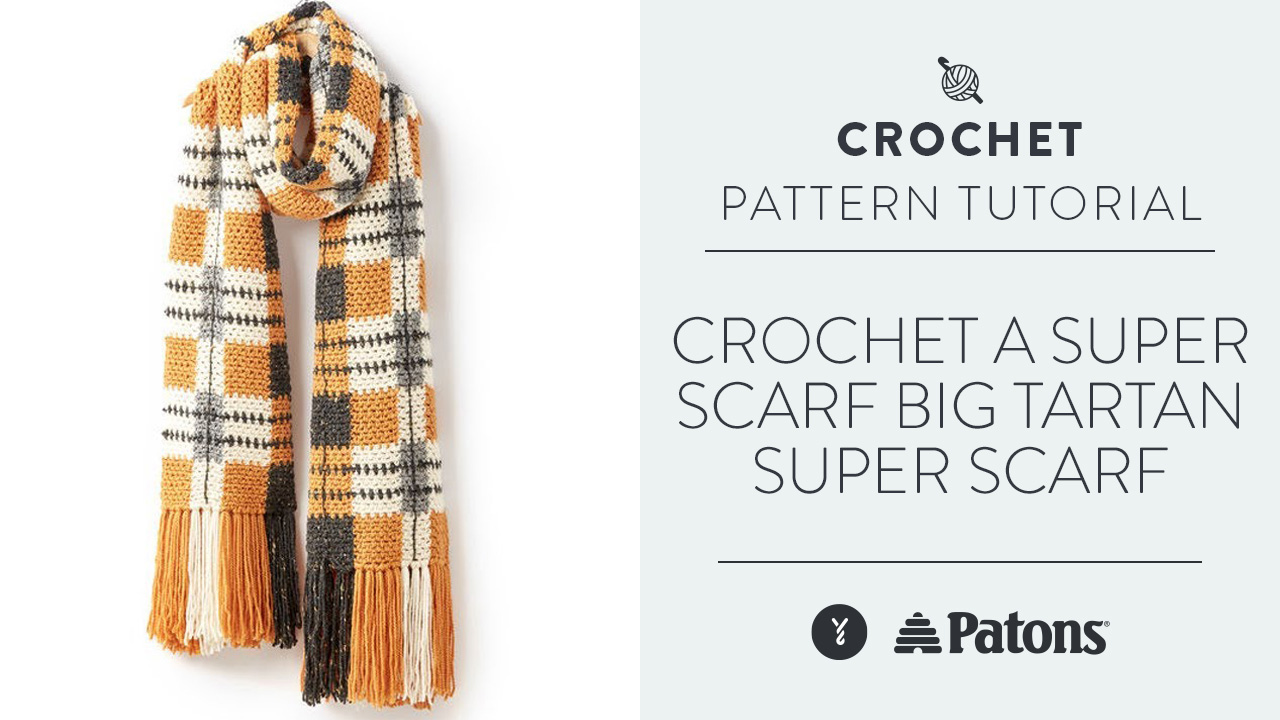 Crochet a Super Scarf: Big Tartan Super Scarf
