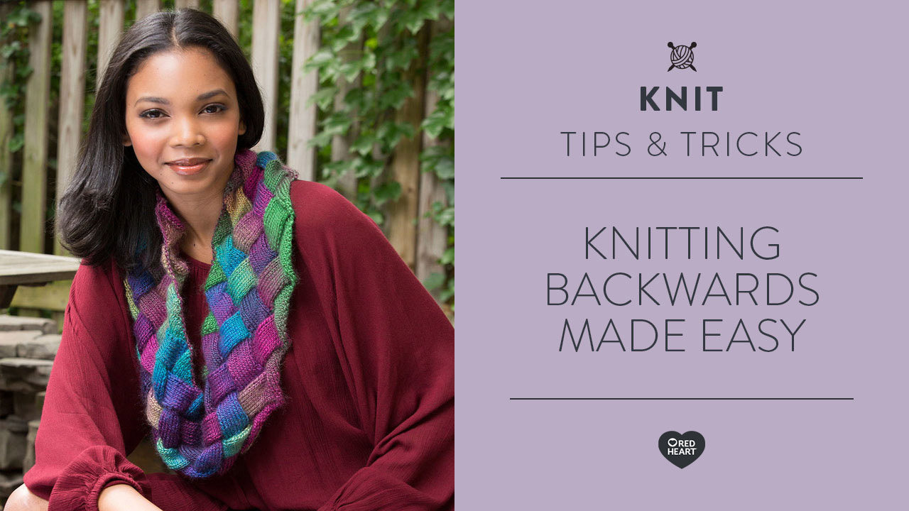 Knitting Backwards Made Easy