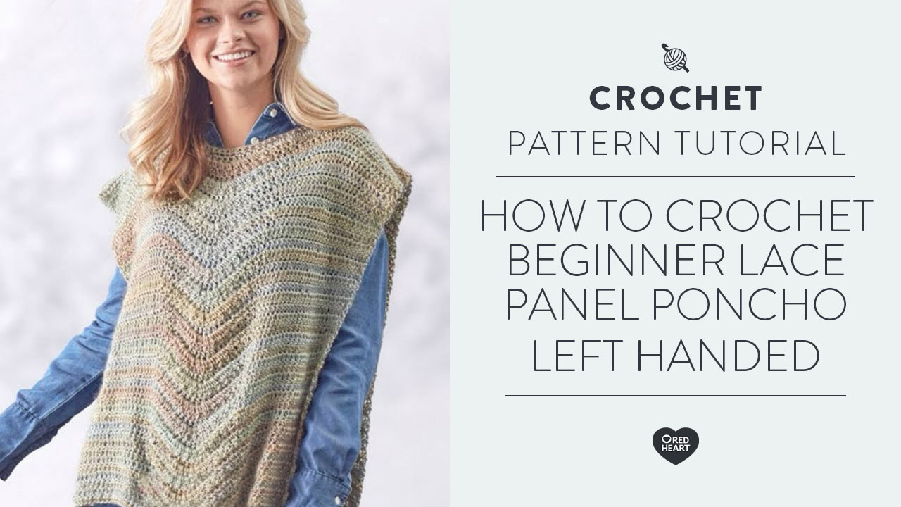 How to Crochet Beginner Lace Panel Poncho [Left Handed]