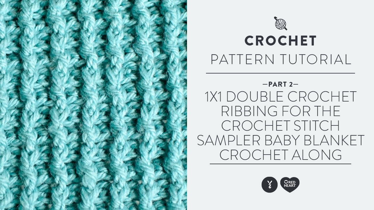 1x1 Double Crochet Ribbing for the Crochet Stitch Sampler Baby Blanket Crochet Along