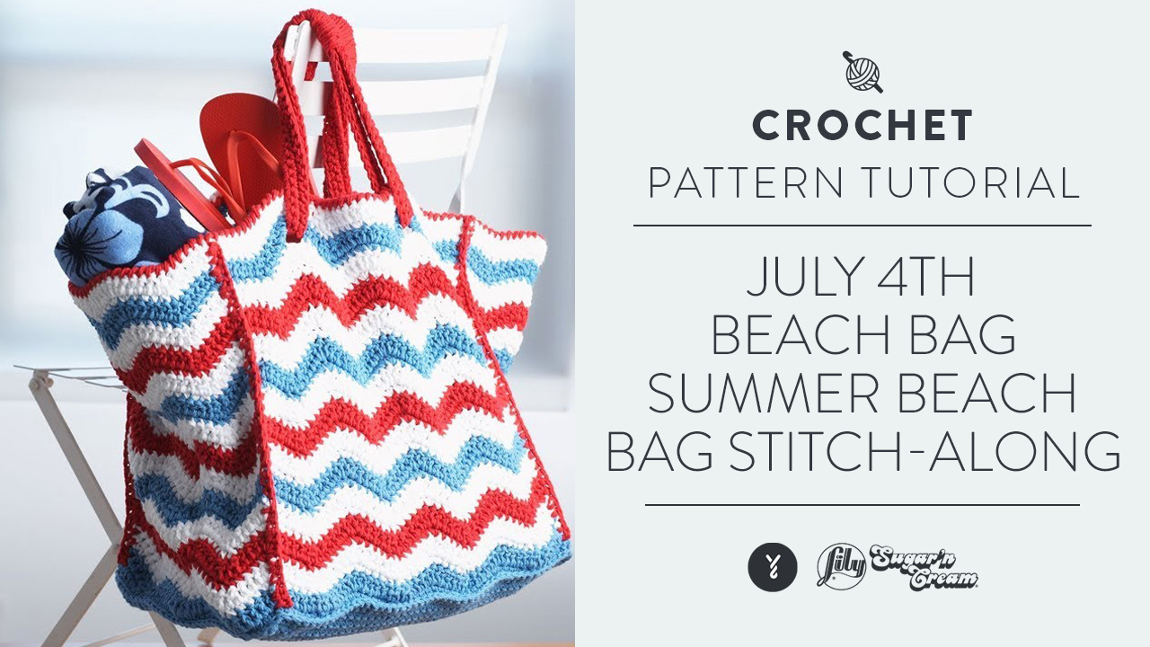 July 4th Beach Bag - Summer Beach Bag Stitch-Along