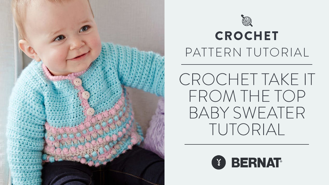 Crochet Take It From the Top Baby Sweater Tutorial