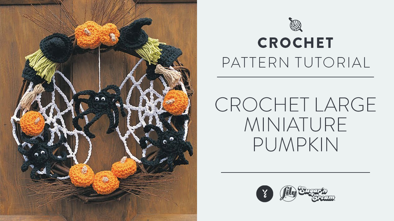 Crochet Large Miniature Pumpkin