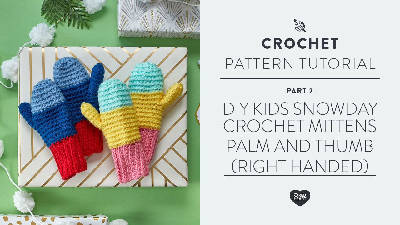 DIY Kids Snowday Crochet Mittens Part 2 of 4 -- Palm and Thumb Opening [Right Handed]