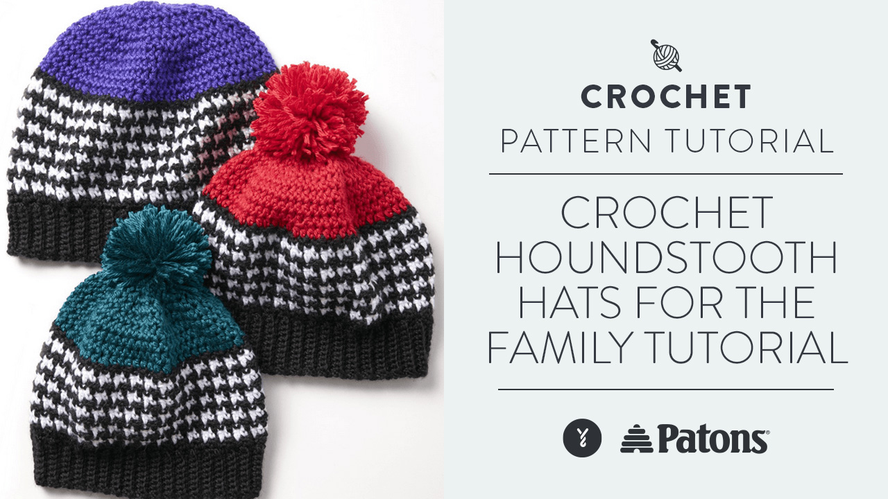 Crochet: Houndstooth Hats for the Family Tutorial