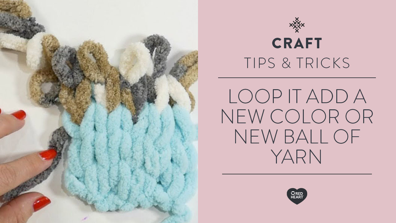 Loop It Add a New Color or New Ball of Yarn