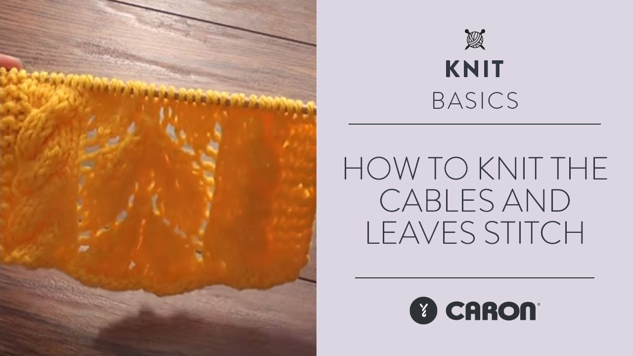 How-To Knit the Cables and Leaves Stitch