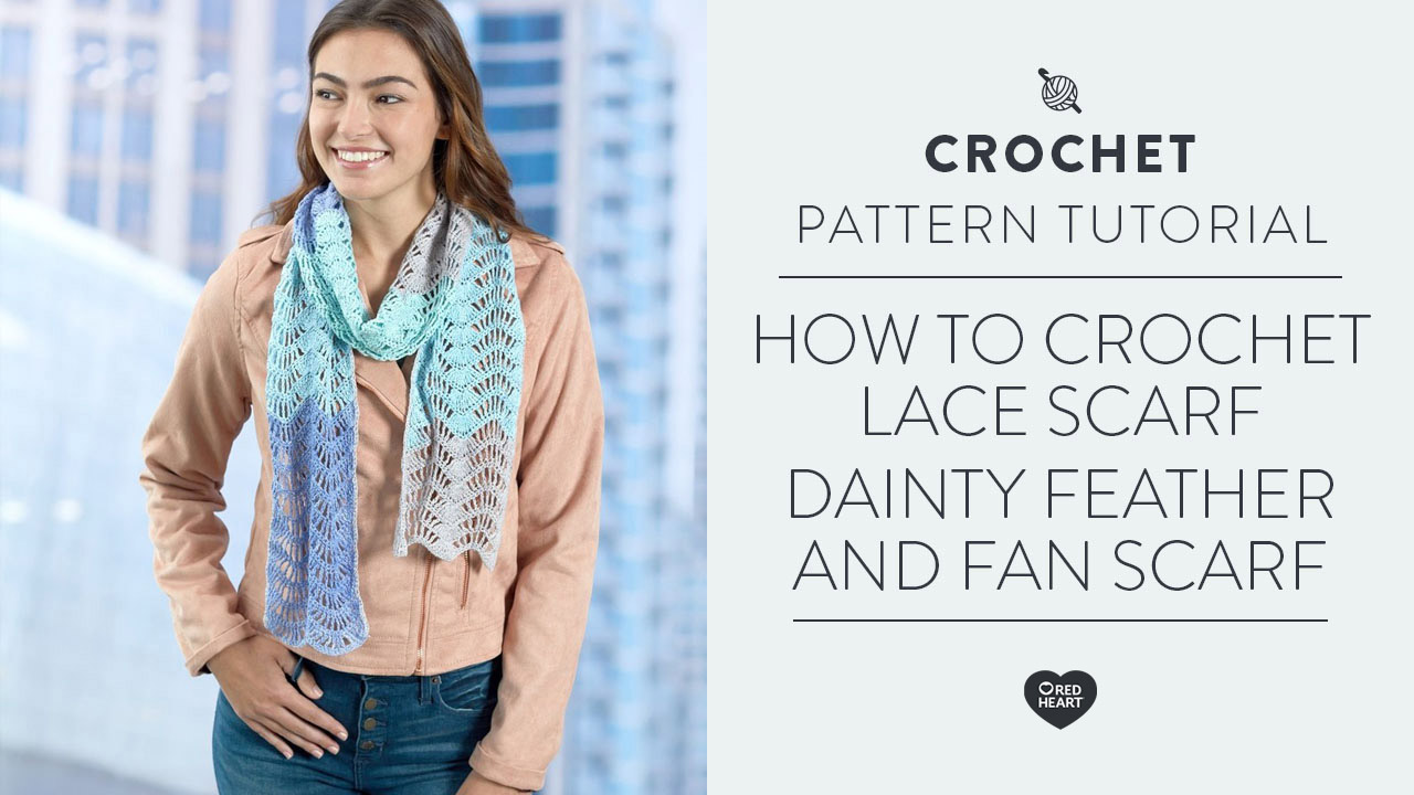 How to Crochet Lace Scarf -- Dainty Feather and Fan Scarf