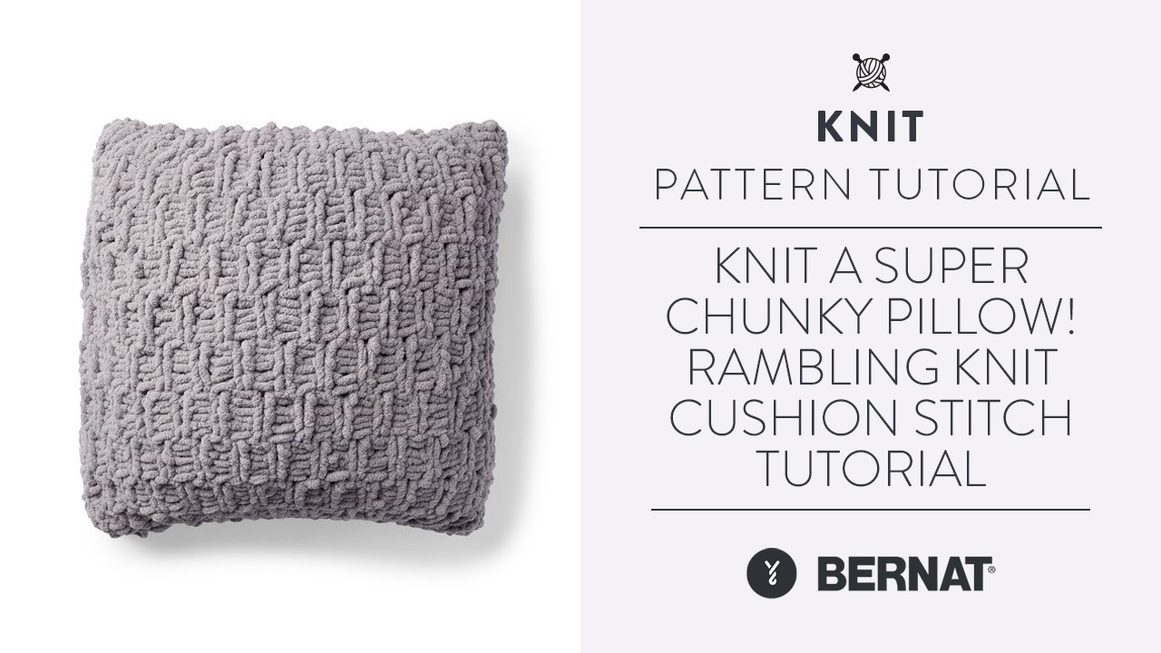 Knit A Super Chunky Pillow! | Rambling Knit Cushion Stitch Tutorial