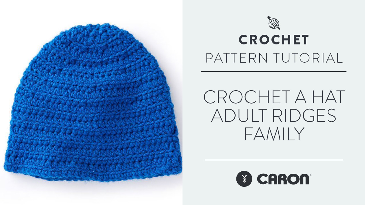Crochet A Hat: Adult Ridges Family