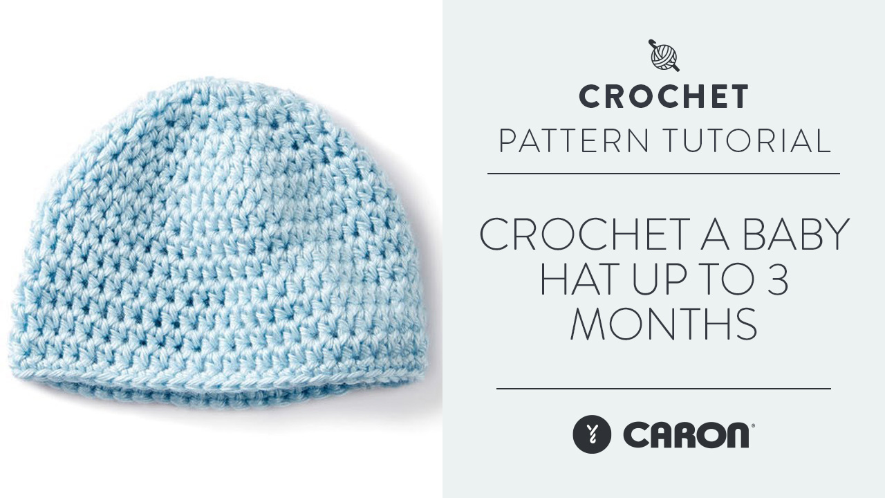 Crochet A Baby Hat: Up To 3 Months