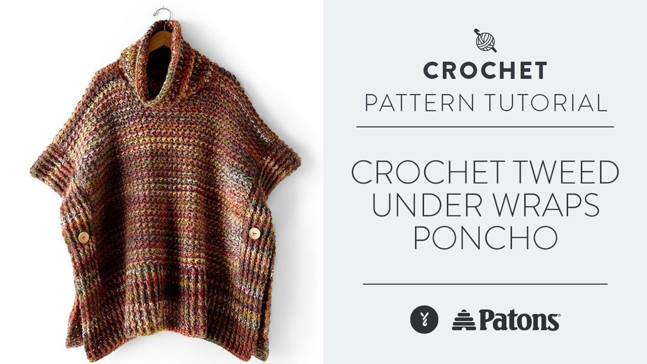 Crochet Tweed Under Wraps Poncho