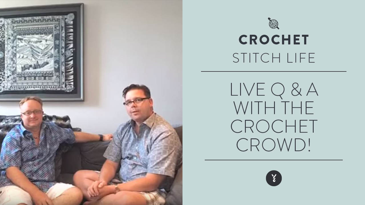 Live Q & A with The Crochet Crowd!