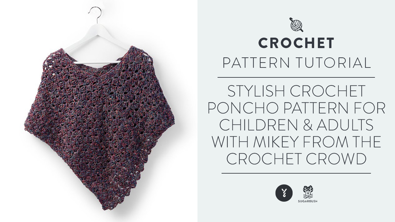 Stylish Crochet Poncho Pattern For Children & Adults | With Mikey From The Crochet Crowd