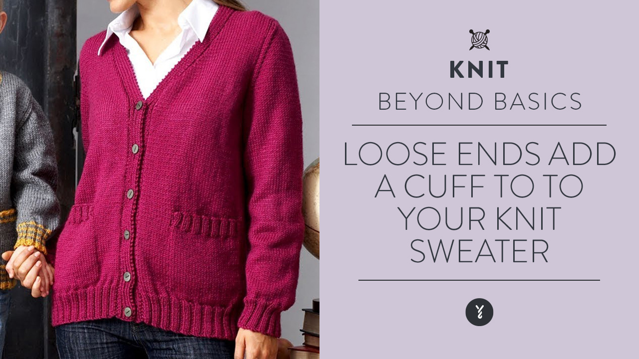 Loose Ends:  Add a Cuff to To Your Knit Sweater