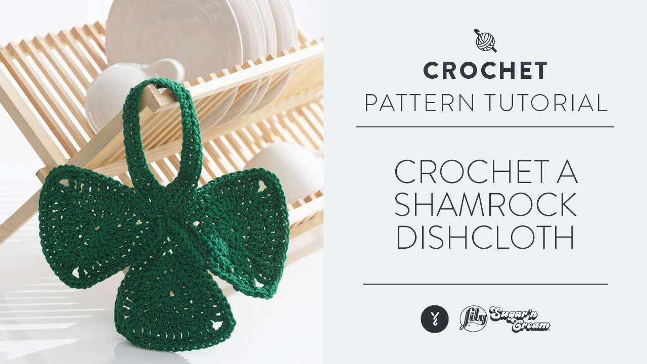 Crochet A Shamrock Dishcloth