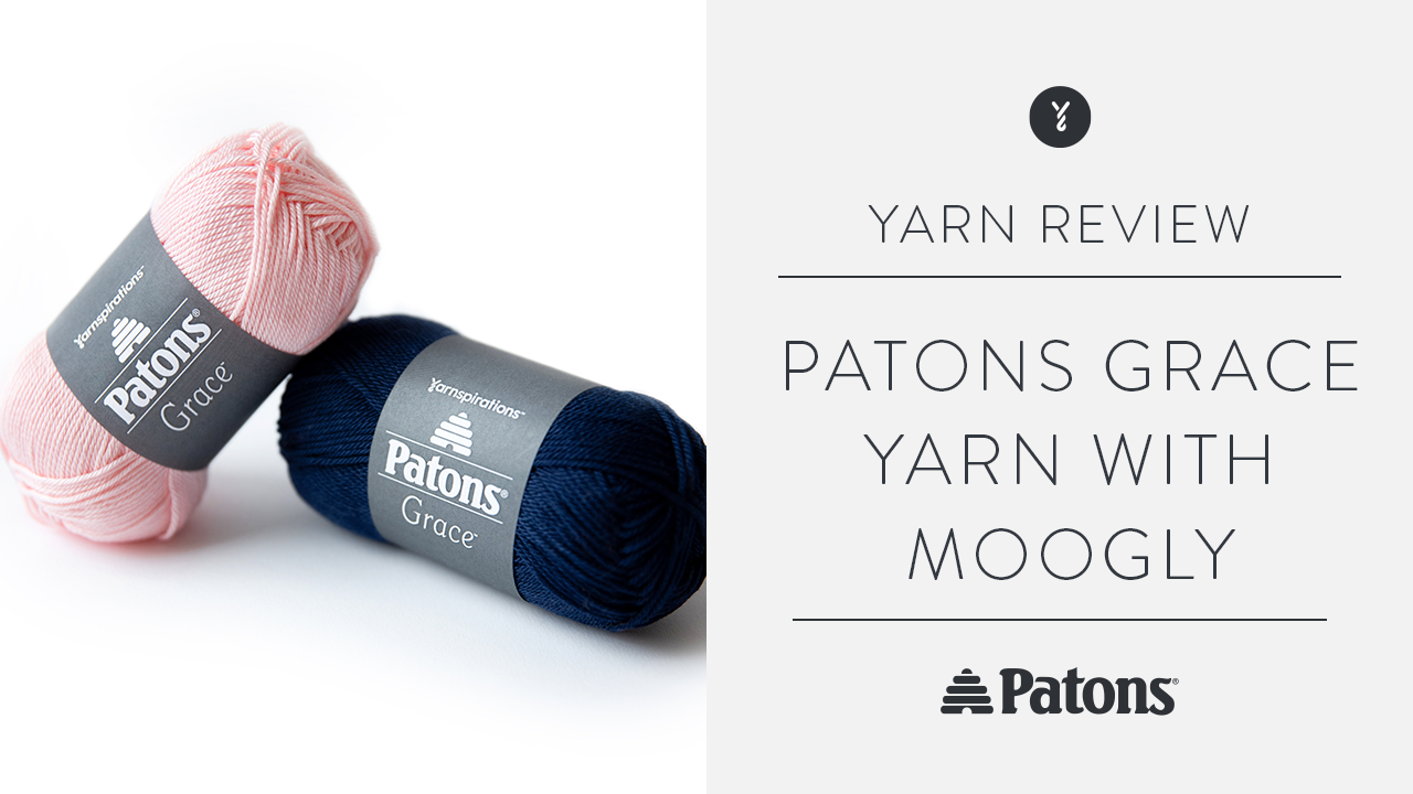 Patons Grace Yarn Review with Tamara of Moogly