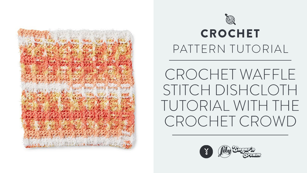 Crochet Waffle Stitch Dishcloth Tutorial With The Crochet Crowd