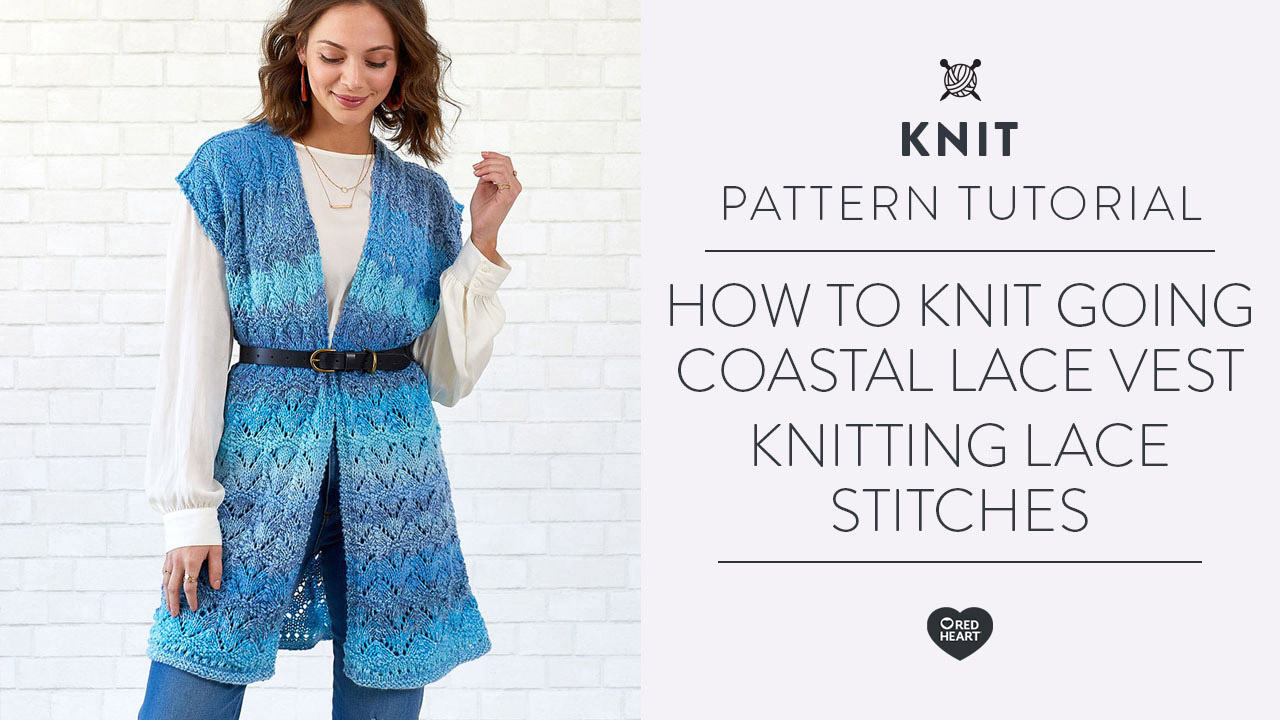 How to Knit Going Coastal Lace Vest -- knitting lace stitches