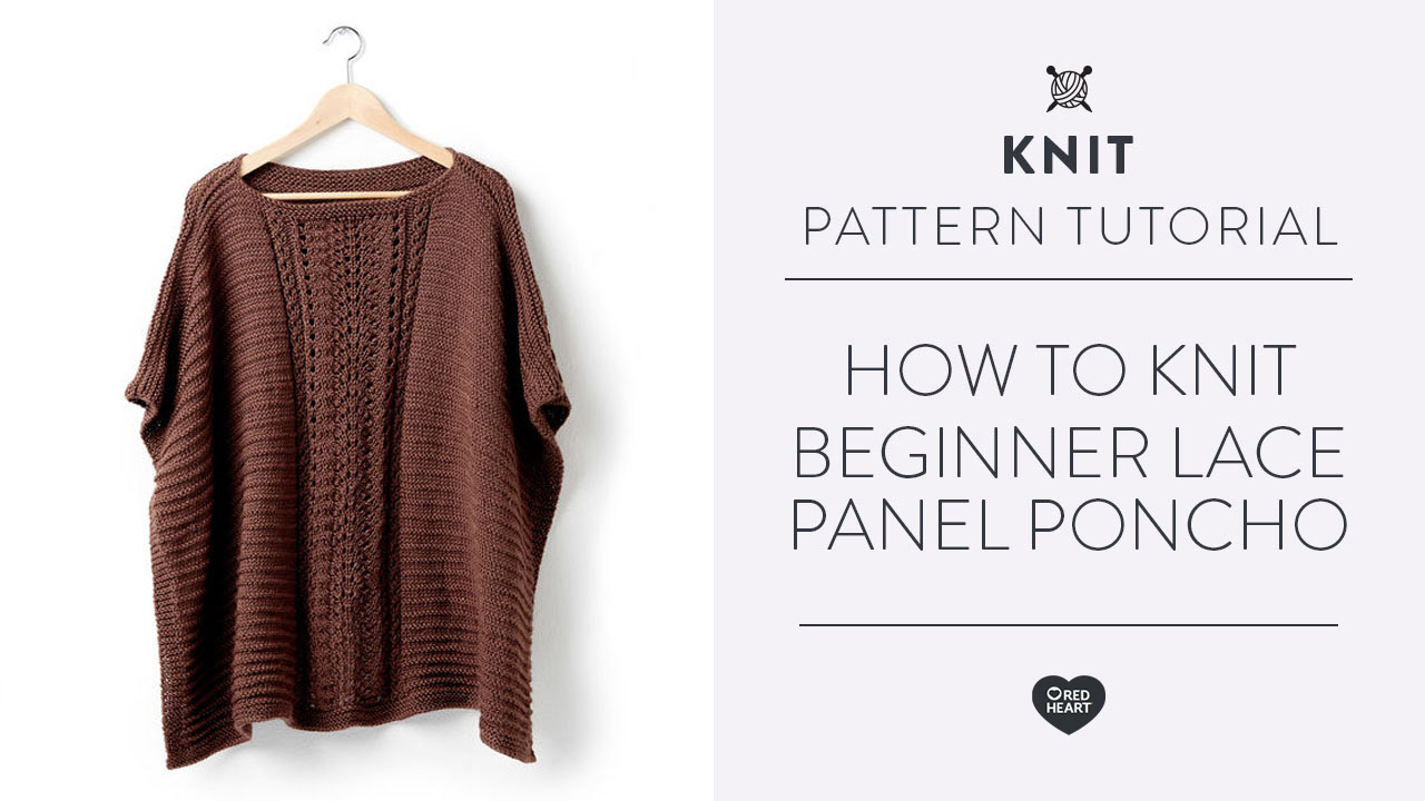 How to Knit Beginner Lace Panel Poncho