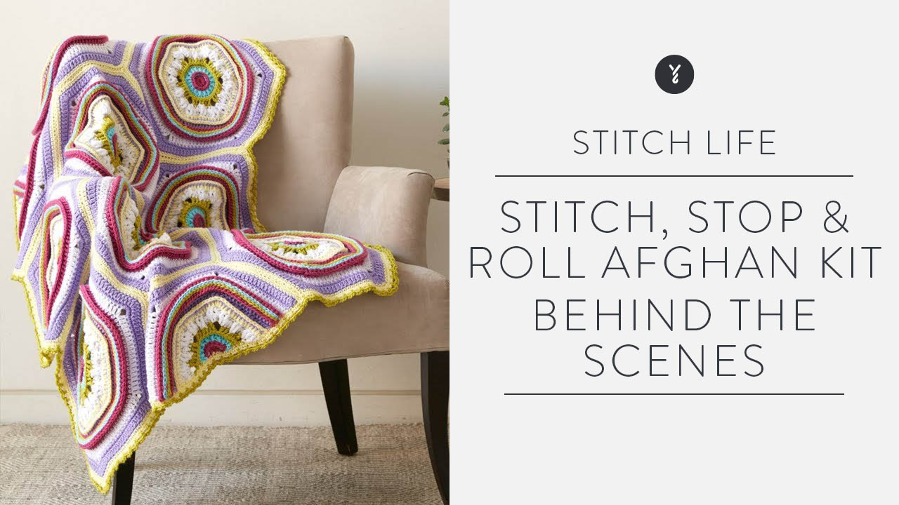 Stitch, Stop & Roll Afghan Kit: Behind the Scenes