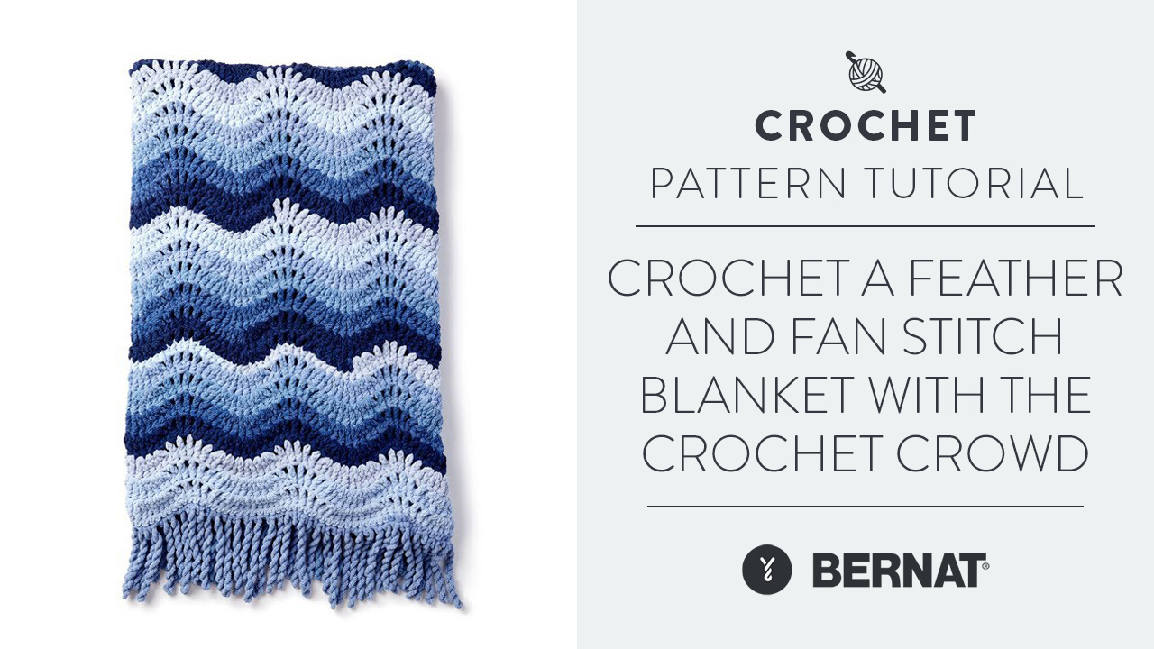 Crochet A Feather And Fan Stitch Blanket | With The Crochet Crowd