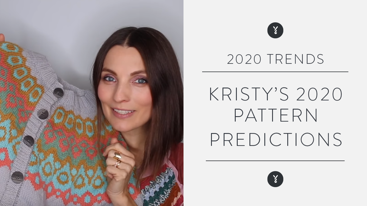 Kristy's 2020 Pattern Predictions