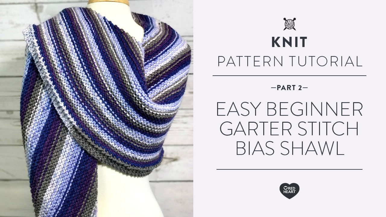 Easy Beginner Garter Stitch Bias Shawl Video 2 of 2