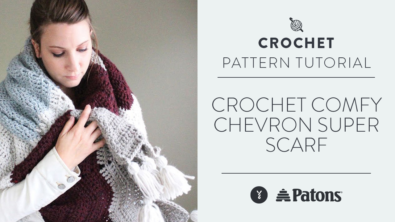 Crochet: Comfy Chevron Super Scarf