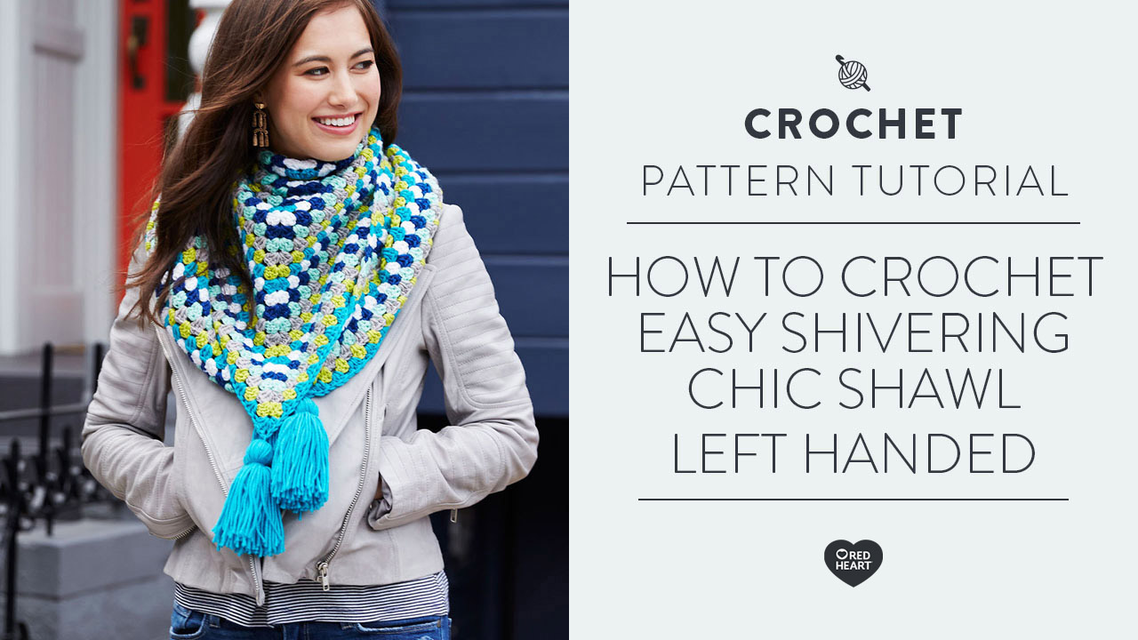 How to Crochet Easy Shivering Chic Shawl [Left Handed]