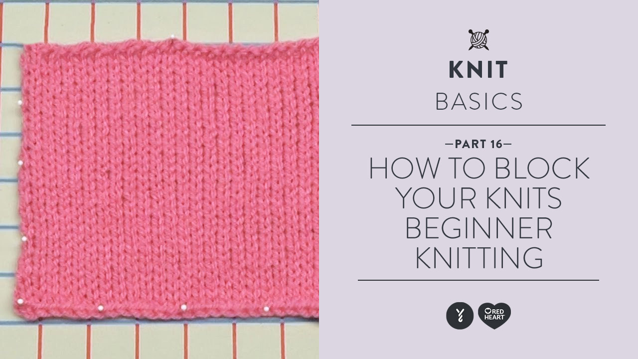 How to Block Your Knits - Beginner Knitting Teach Video 16
