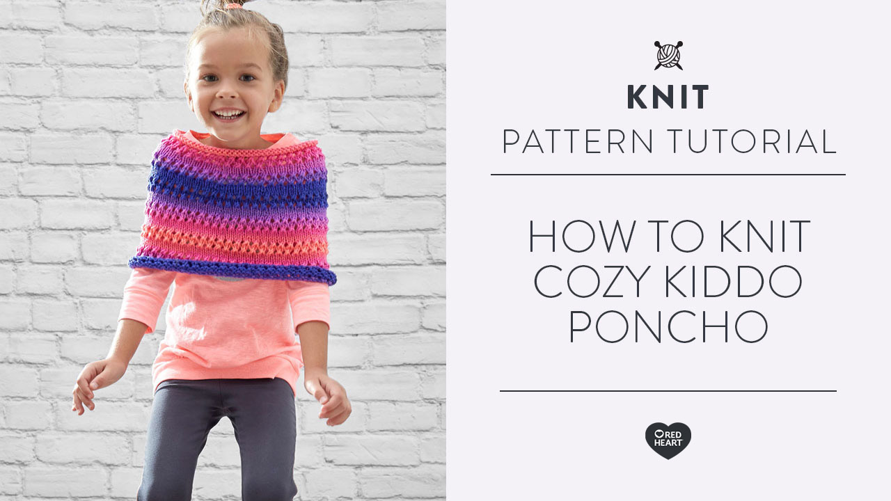 How to Knit Cozy Kiddo Poncho