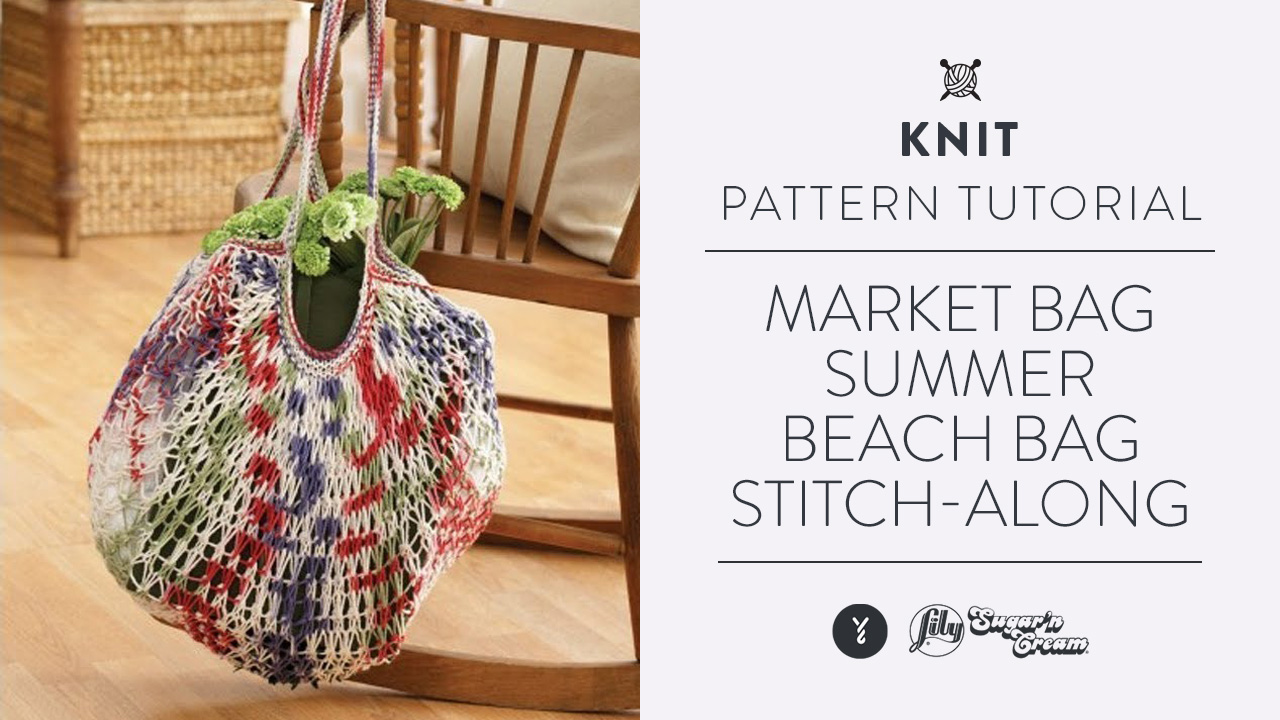 Market Bag - Summer Beach Bag Stitch-Along