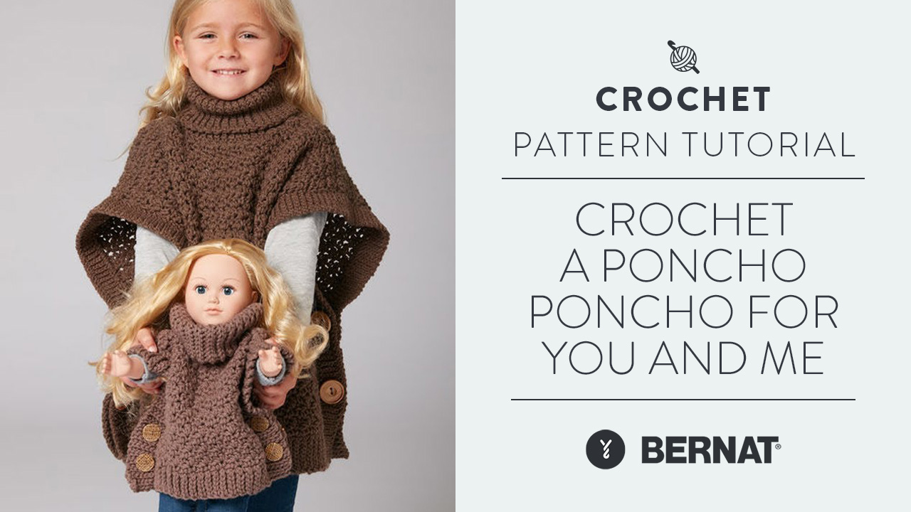 Crochet a Poncho: Poncho for You and Me