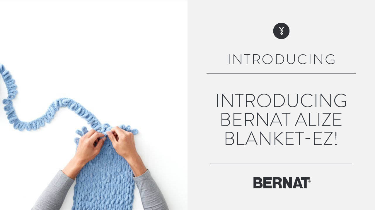Introducing Bernat Alize Blanket-EZ!