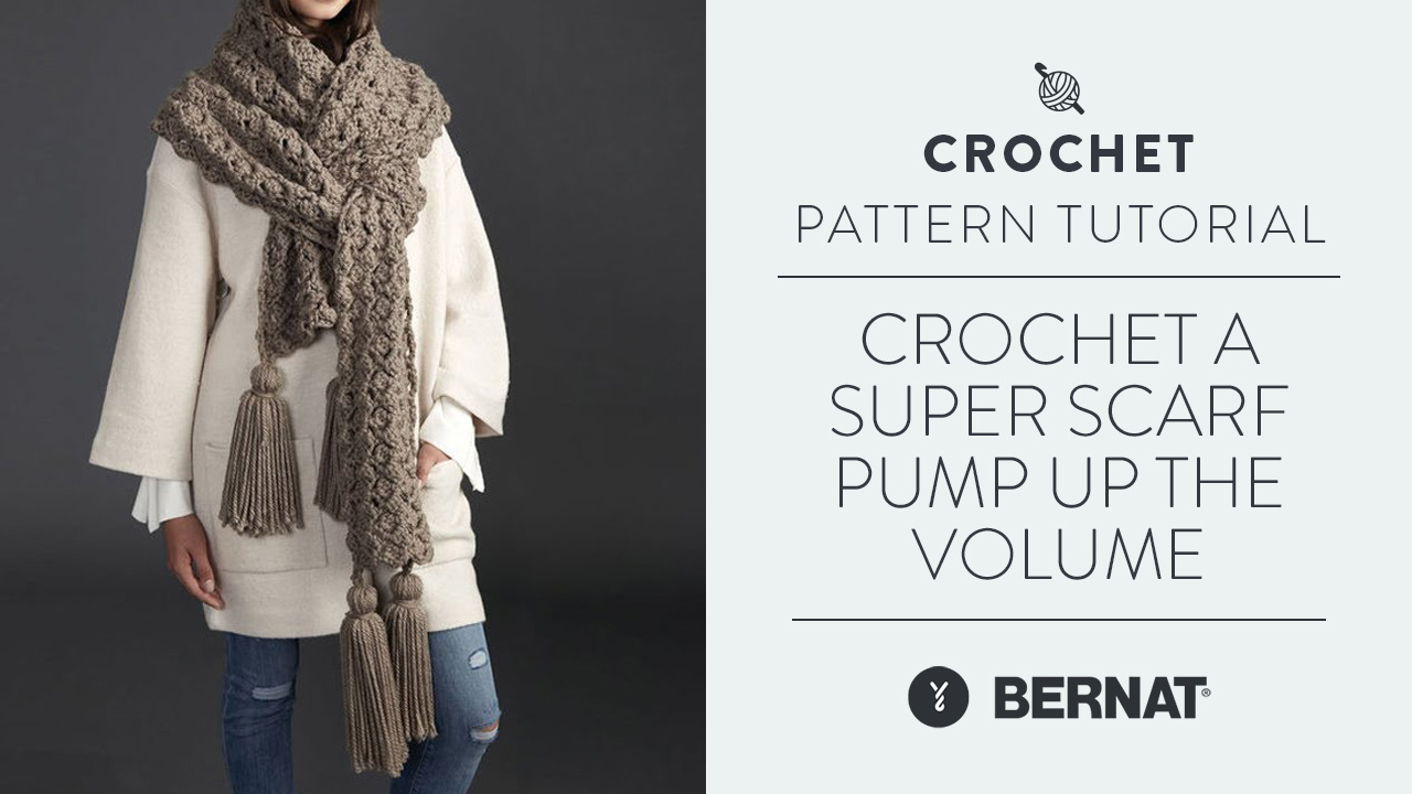 Crochet a Super Scarf: Pump Up the Volume