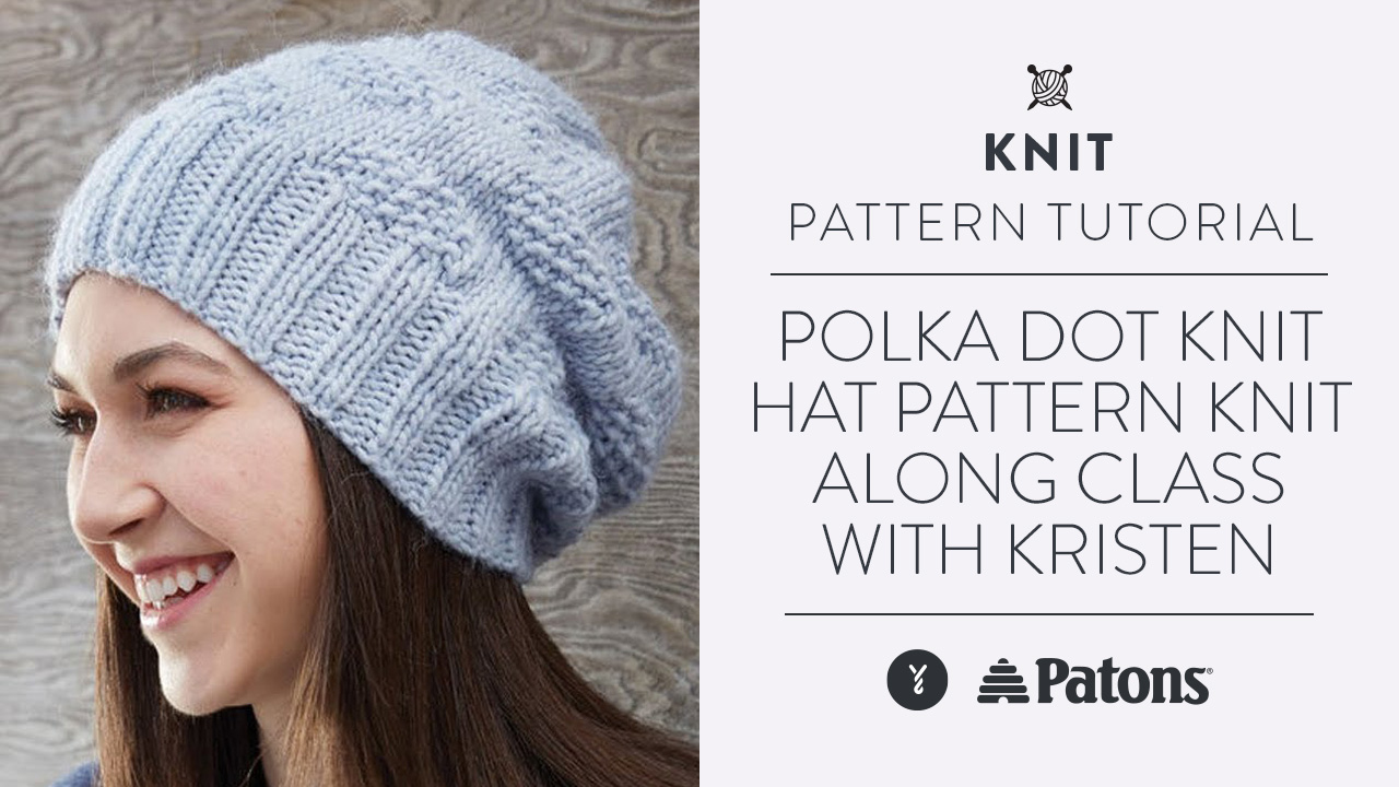 Polka Dot Knit Hat Pattern Knit Along Class with Kristen