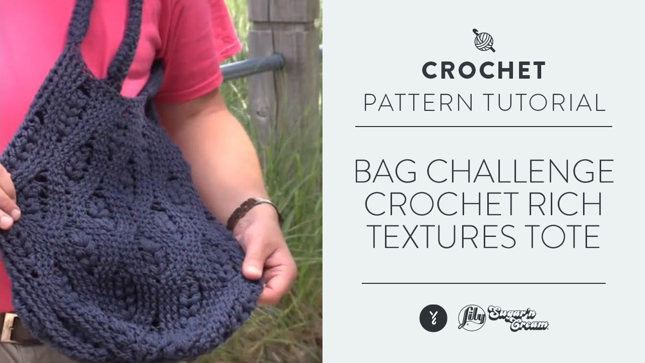 Bag Challenge: Crochet Rich Textures Tote