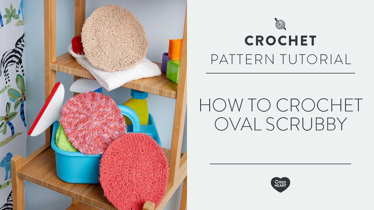 How to Crochet Oval Scrubby
