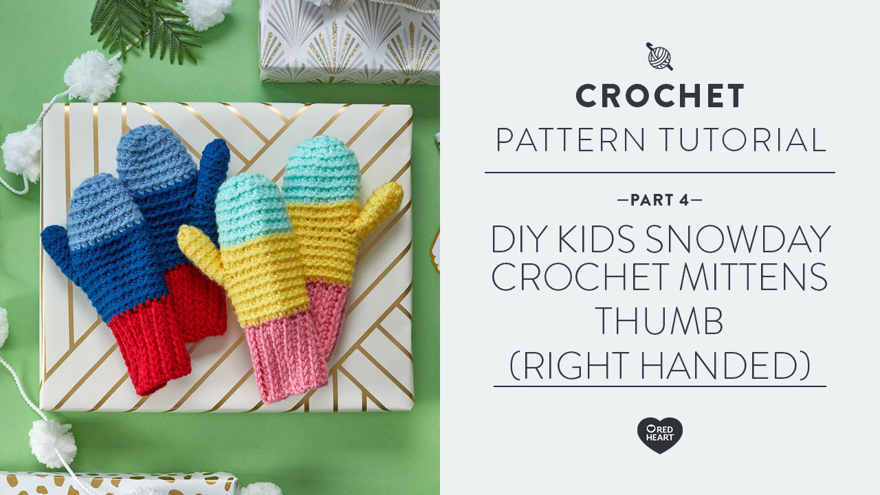 DIY Kids Snowday Crochet Mittens Part 4 of 4 Thumb Right Handed