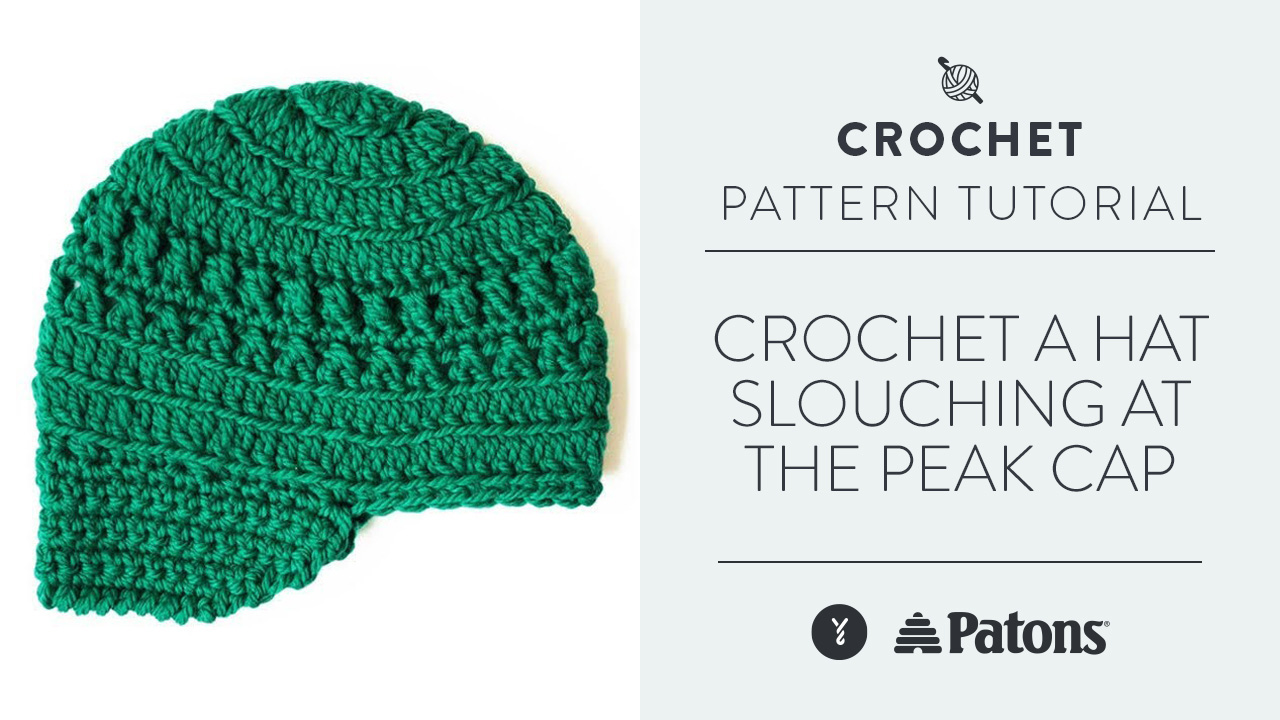 Crochet a Hat: Slouching at the Peak Cap